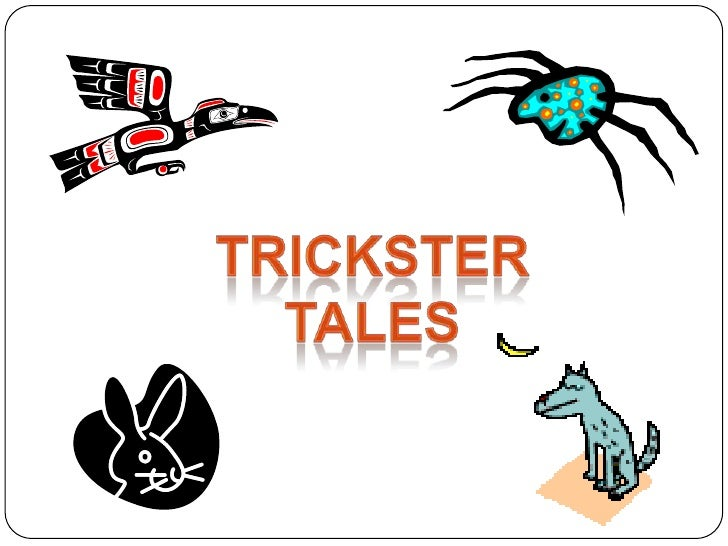 trickster tale A trickster tale 383 likes bored with responsibility, an immortal shape-shifting being sets out for some long over due self-indulgent adventure among.