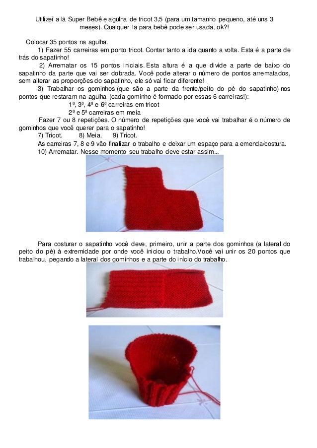 Utilizei a lã Super Bebê e agulha de tricot 3,5 (para um tamanho pequeno, até uns 3 meses). Qualquer lã para bebê pode ser...