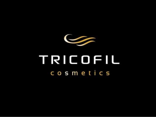 SOBRE A TRICOFIL COSMÉTICOSA marca Tricofil nasceu no Rio Grande do Sul, e está presente há 46 anos no mercadobrasileiro. ...