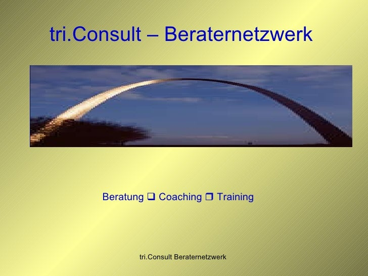 tri.Consult – Beraternetzwerk  Beratung    Coaching    Training