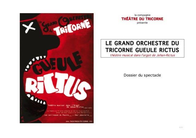 la compagnie        THÉÂTR E DU TRIC ORN E                   présenteLE GRAND ORCHESTRE DUTRICORNE GUEULE RICTUS théâtre m...