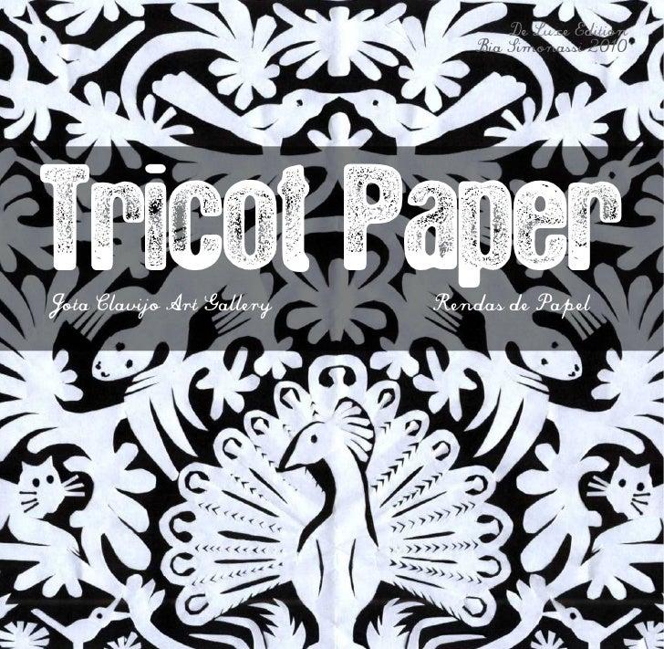 De Luxe Edition                                Bia Simonassi 2010     Tricot Paper Jota Clavijo Art Gallery   Rendas de Pa...