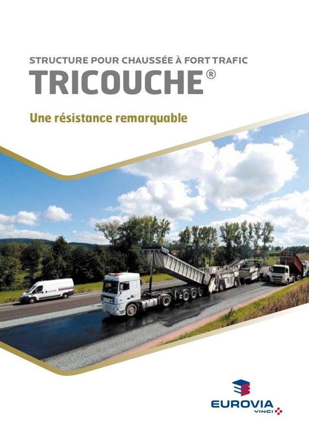 Structure pour chaussée à fort trafic  TRICOUCHE  ®  Une résistance remarquable