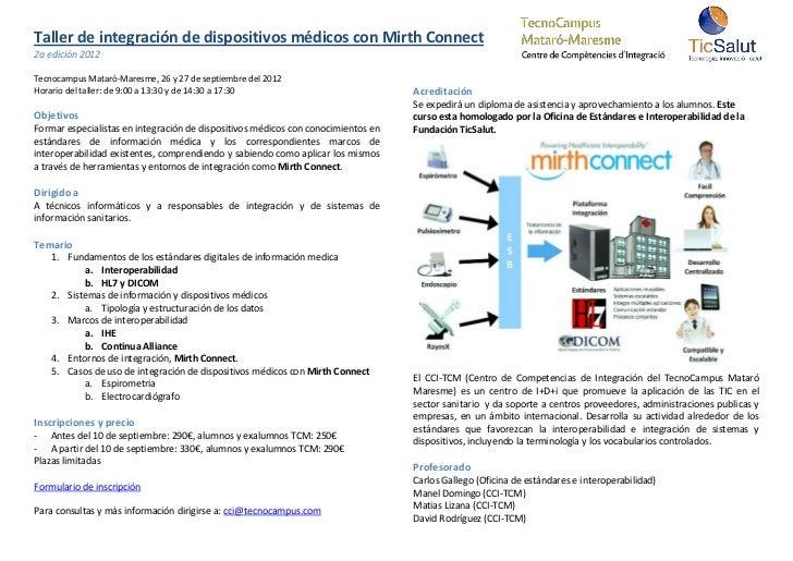 Taller de integración de dispositivos médicos con Mirth Connect2a edición 2012Tecnocampus Mataró-Maresme, 26 y 27 de septi...
