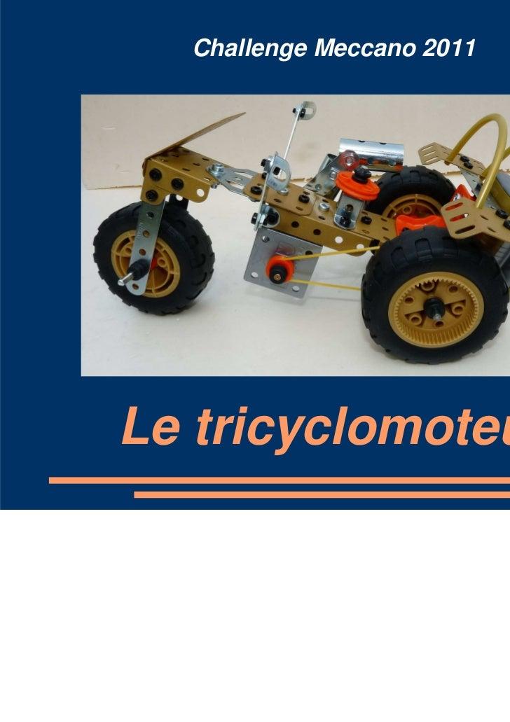 Challenge Meccano 2011Le tricyclomoteur