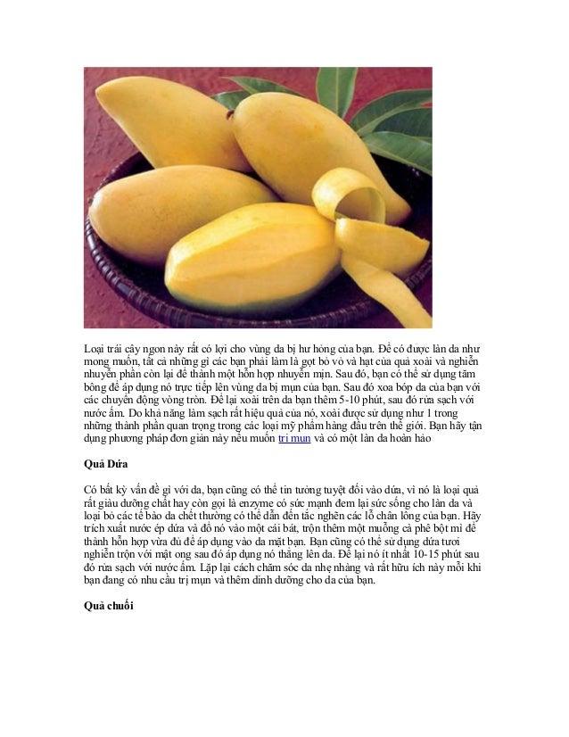 Loại trái cây ngon này rất có lợi cho vùng da bị hư hỏng của bạn. Để có được làn da nhưmong muốn, tất cả những gì các bạn ...