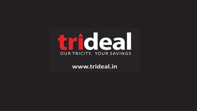 Introduction • Trideal is the platform for all the deals in Chandigarh, Panchkula and Mohali. • We offer deals in Chandiga...