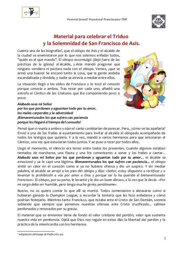 Pastoral Juvenil Vocacional Franciscanos TOR Material para celebrar el Triduo y la Solemnidad de San Francisco de Asís. Cu...