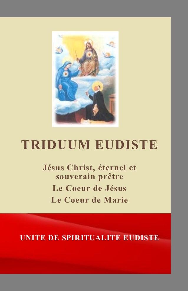 TRIDUUM EUDISTE UNITE DE SPIRITUALITE EUDISTE Jésus Christ, éternel et souverain prêtre Le Coeur de Jésus