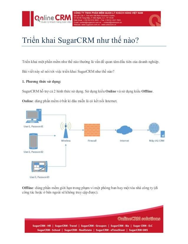 Triển khai SugarCRM như thế nào? Triển khai một phần mềm như thế nào thường là vấn đề quan tâm đầu tiên của doanh nghiệp. ...