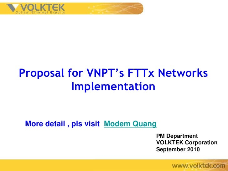 Proposal for VNPT's FTTx Networks          Implementation More detail , pls visit Modem Quang                             ...