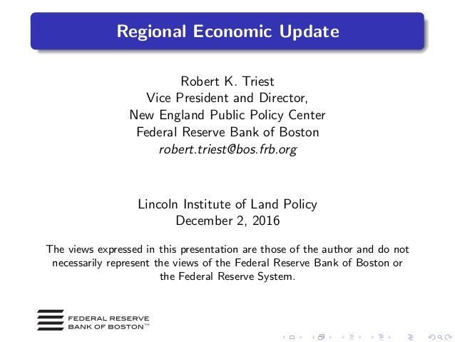 Regional Economic Update Robert K. Triest Vice President and Director, New England Public Policy Center Federal Reserve Ba...