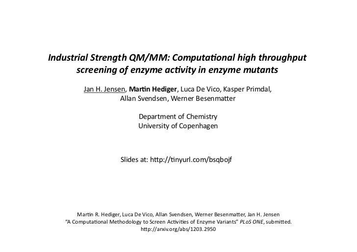 Industrial	  Strength	  QM/MM:	  Computa8onal	  high	  throughput	  	         screening	  of	  enzyme	  ac8vity	  in	  enz...