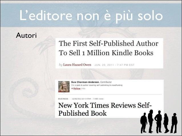 L'editore non è più solo Autori  ! ! ! ! !