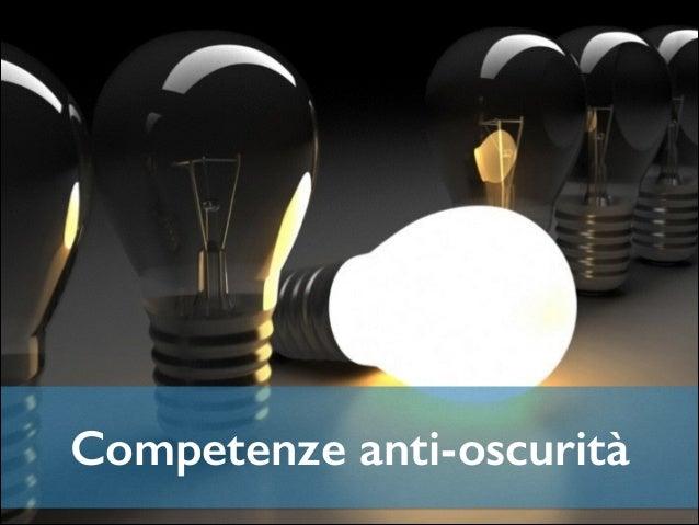 Competenze anti-oscurità Conoscenza degli algoritmi.   ! ! ! ! ! ! ! ! !