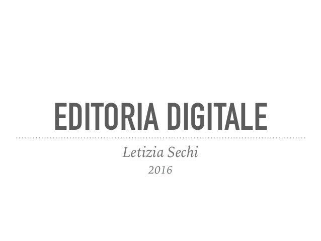 EDITORIA DIGITALE Letizia Sechi 2016