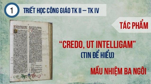 """Triếthọc công giáo tk ii – tk iv1 Tác phẩm Mầu nhiệm ba ngôi """"credo, ut intelligam"""" (tin để hiểu)"""