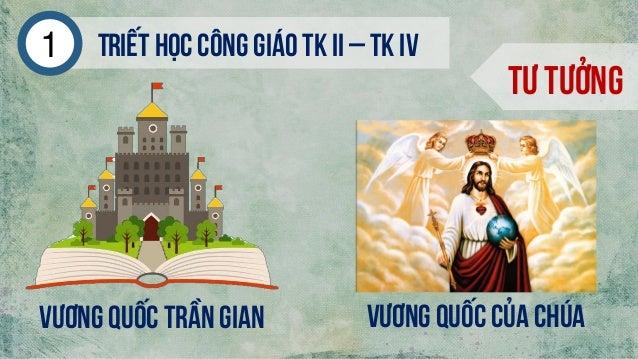 Triếthọc công giáo tk ii – tk iv1 Tư tưởng VƯƠNG QUỐC TRẦN GIAN VƯƠNG QUỐC CỦA CHÚA