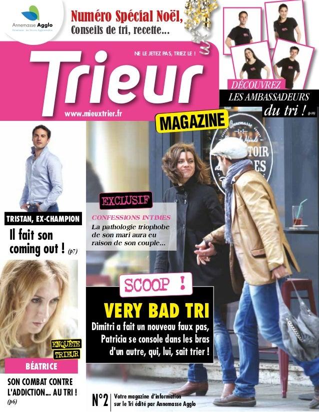 rieurT MAGAZINE Il fait son coming out ! (p7) VERY BAD TRI Dimitri a fait un nouveau faux pas, Patricia se console dans le...