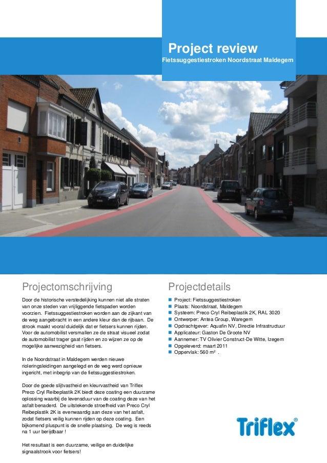 Project review Fietssuggestiestroken Noordstraat Maldegem  Projectomschrijving  Projectdetails  Door de historische verste...