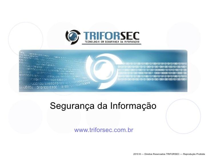 Segurança da Informação www.triforsec.com.br