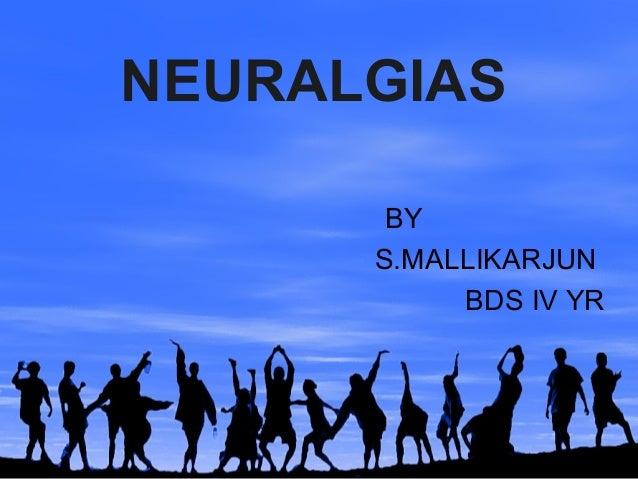 NEURALGIAS BY S.MALLIKARJUN BDS IV YR