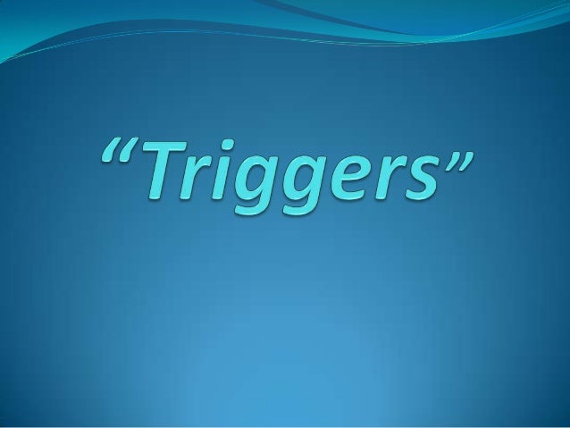 Index:-  Implementation of Triggers  Example  Types of Triggers  DML Triggers  DDL Triggers  Recursive and Nested Tr...