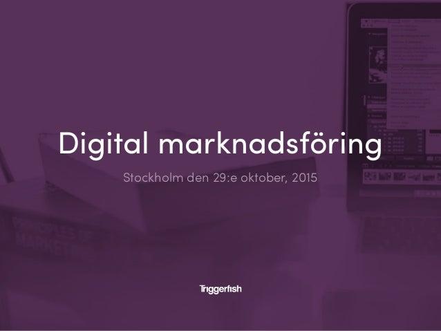Digital marknadsföring Stockholm den 29:e oktober, 2015