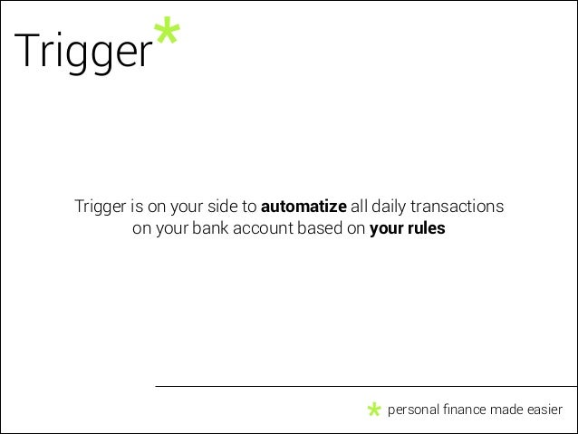 Trigger, an automatic banking service. Hack The Bank Paris.  Slide 3