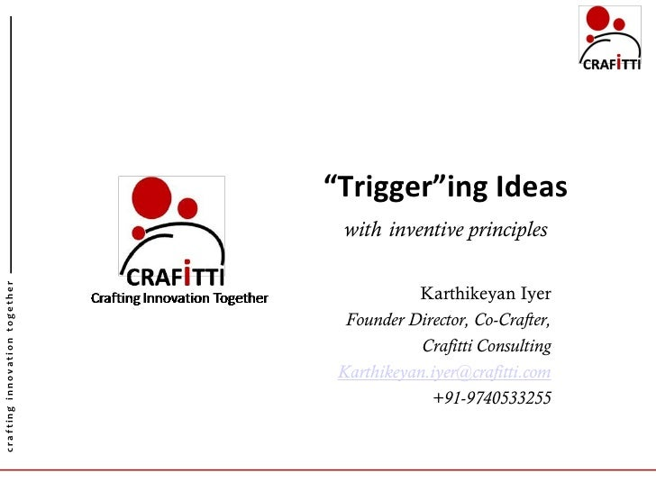 """""""Trigger""""ing Ideas                                 with inventive principles crafting innovation together                 ..."""