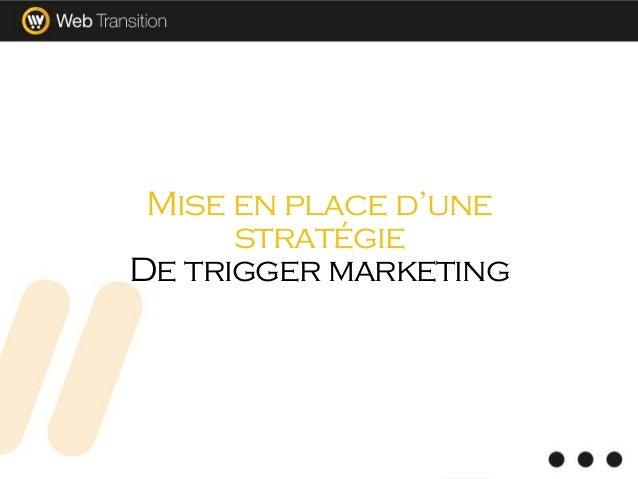 Mise en place d'une stratégie De trigger marketing