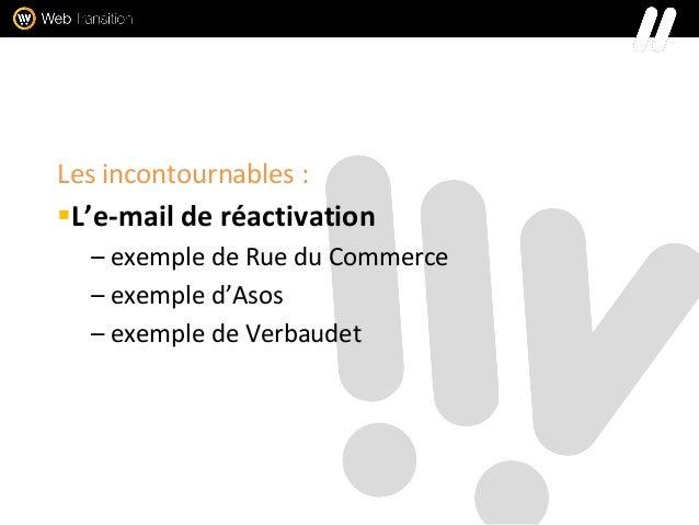 Les incontournables : L'e-mail de réactivation – exemple de Rue du Commerce – exemple d'Asos – exemple de Verbaudet