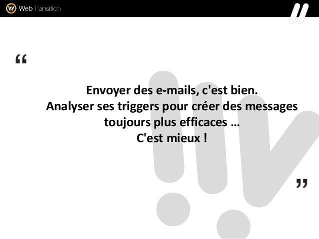 Envoyer des e-mails, c'est bien. Analyser ses triggers pour créer des messages toujours plus efficaces … C'est mieux !