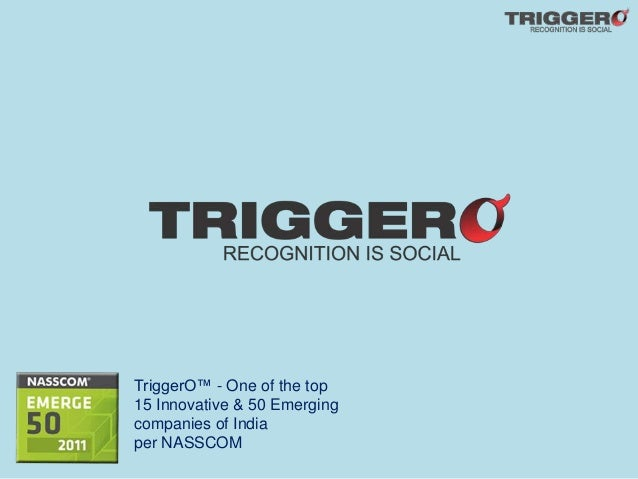 TriggerO™ - One of the top 15 Innovative & 50 Emerging companies of India per NASSCOM