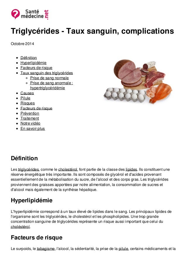 Triglycérides - Taux sanguin, complications Octobre 2014 Définition Hyperlipidémie Facteurs de risque Taux sanguin des tri...