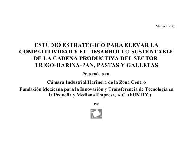 Marzo 1, 2003   ESTUDIO ESTRATEGICO PARA ELEVAR LACOMPETITIVIDAD Y EL DESARROLLO SUSTENTABLE   DE LA CADENA PRODUCTIVA DEL...