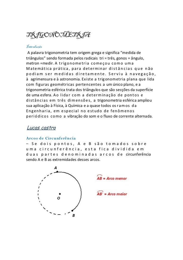 """TRIGONOMETRIAIntrodução A palavra trigonometria tem origem grega e significa """"medida detriângulos"""" sendo formada pelos rad..."""