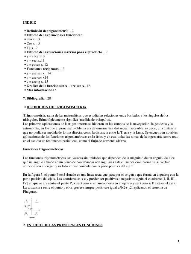 INDICE Definición de trigonometría....2• Estudio de las principales funciones3• Sen x....3• Cos x....5• Tg x...7• Estudio ...