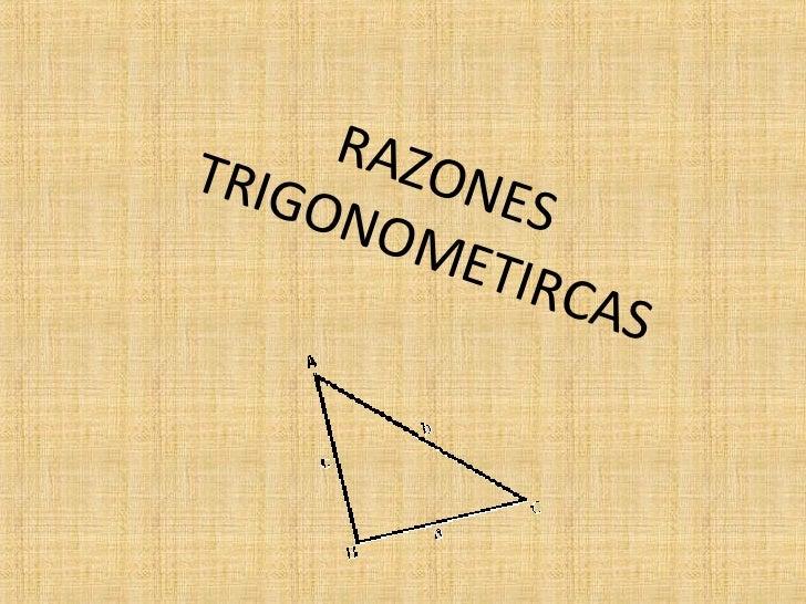 RAZONES TRIGONOMETIRCAS