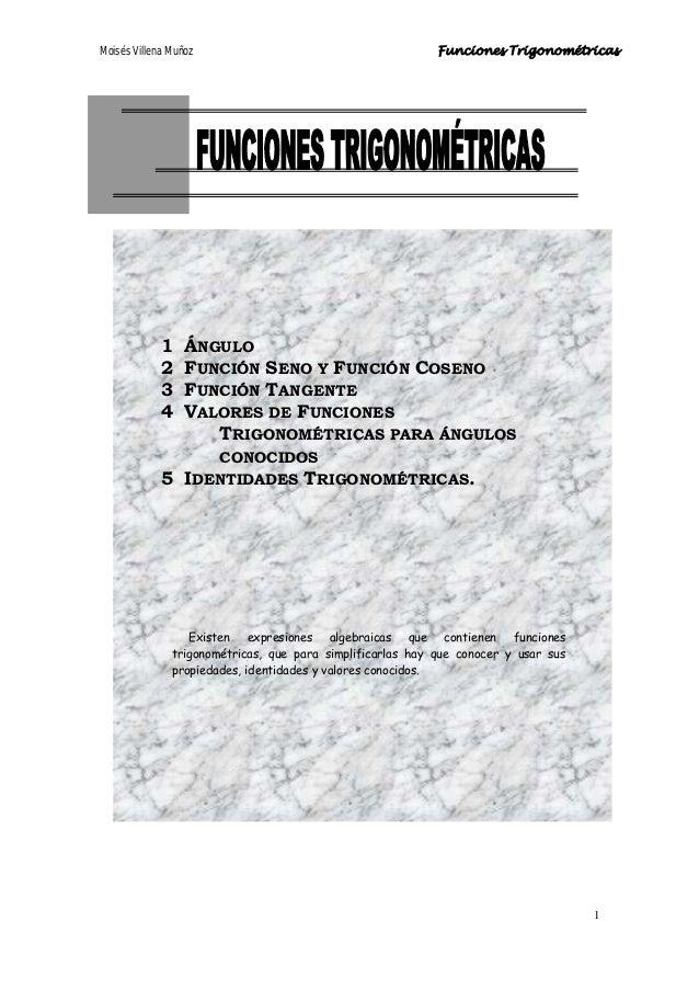 Moisés Villena Muñoz Funciones Trigonométricas 1 1 ÁNGULO 2 FUNCIÓN SENO Y FUNCIÓN COSENO 3 FUNCIÓN TANGENTE 4 VALORES DE ...