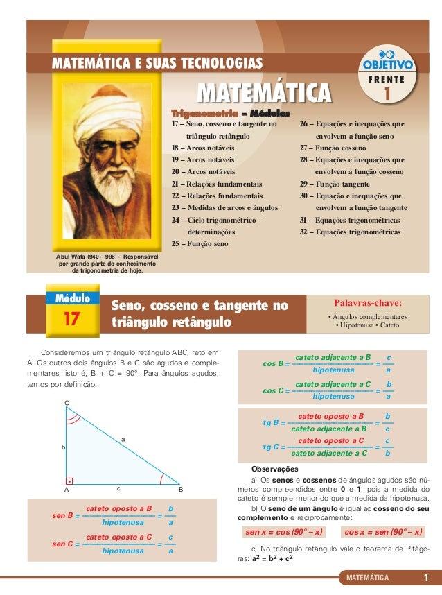 MATEMÁTICA 1 Consideremos um triângulo retângulo ABC, reto em A. Os outros dois ângulos B e C são agudos e comple- mentare...