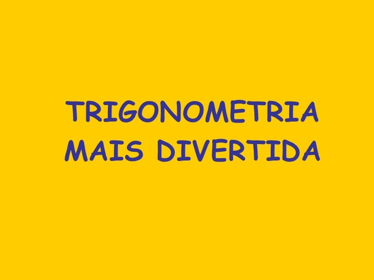 TRIGONOMETRIA MAIS DIVERTIDA