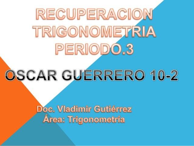 ECUACUIONES TRIGONOMETRICAS Una ecuación trigonométrica es un comparación de una expresión trigonométrica con un valor det...
