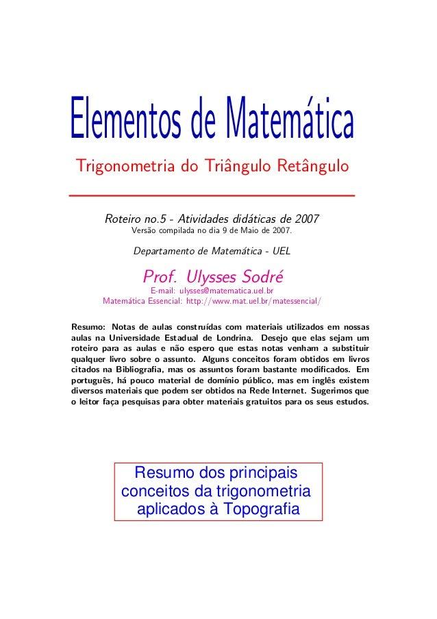 ElementosdeMatem´atica Trigonometria do Triˆangulo Retˆangulo Roteiro no.5 - Atividades did´aticas de 2007 Vers˜ao compila...
