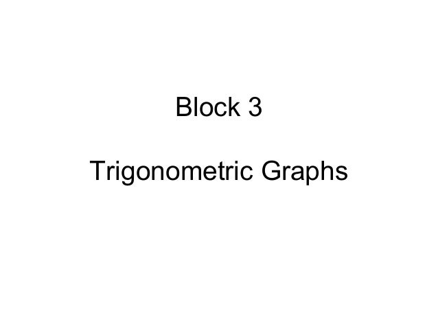 Block 3 Trigonometric Graphs