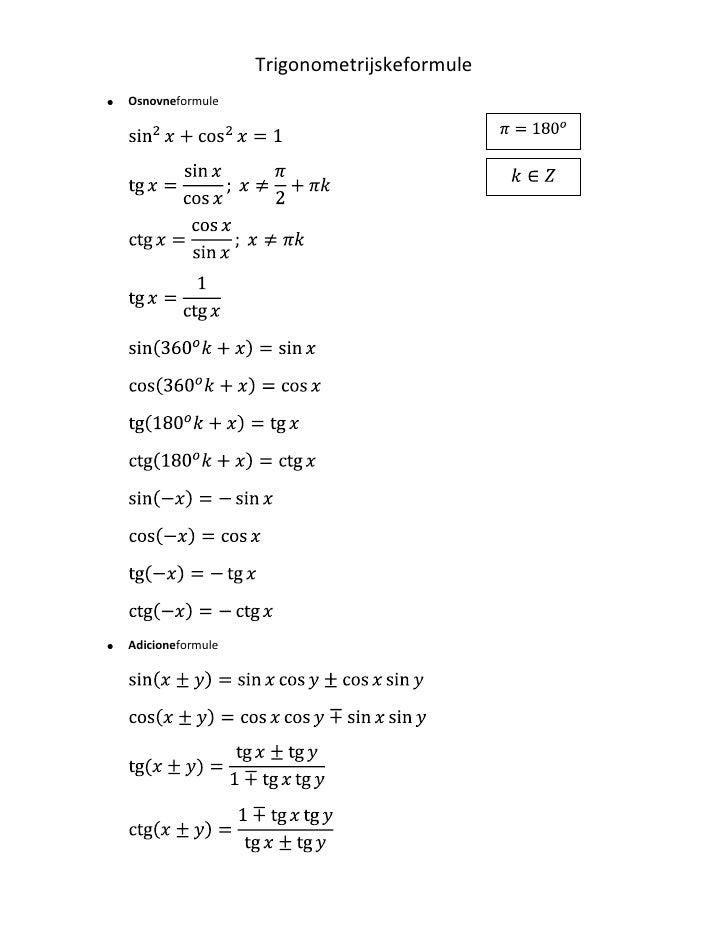 Trigonometrijske formule<br /><ul><li>4276725221615π=180o00π=180oOsnovne formule</li></ul>4276725376555k∈Z00k∈Zsin2x+cos2x...