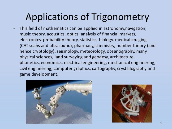 trigonometry in real life Real world application of trigonometry 1 trigonometry is thebranch ofmathematics thatstudies triangles andtheir relationships.