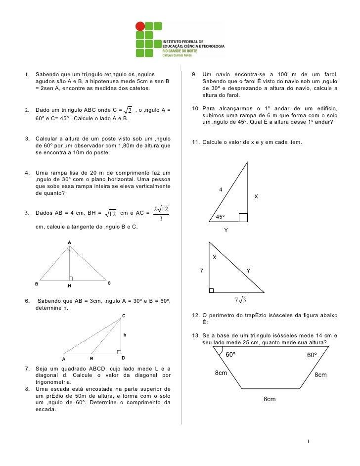 1.   Sabendo que um triângulo retângulo os ângulos      9. Um navio encontra-se a 100 m de um farol.     agudos são A e B,...