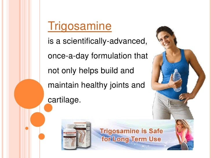 Trigosamine<br />is a scientifically-advanced, once-a-day formulation that not only helps build and maintain healthy joint...
