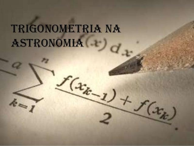 Trigonometria naAstronomia